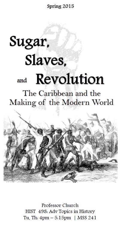 Hist 498 Adv Topics Sugar Slaves And Revolution
